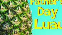 Fathers Day Luau