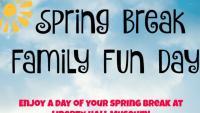 Spring Break Family Fun Day