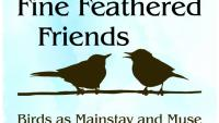 Fine Feathered Friends: Birds As Mainstay & Muse