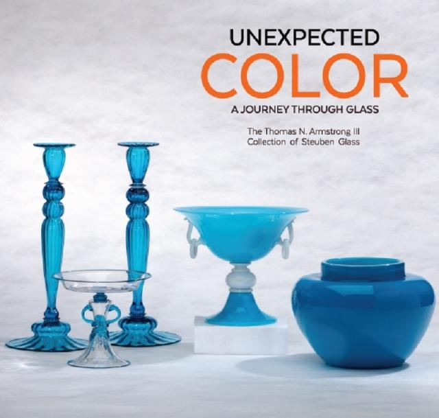 Unexpected Color : A Journey Through Glass